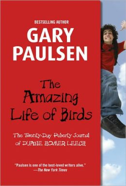The Amazing Life of Birds: The Twenty-Day Puberty Journal of Duane Homer Leech