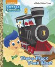 Book Cover Image. Title: Triple-Track Train Race! (Bubble Guppies), Author: Mary Tillworth