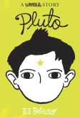 Book Cover Image. Title: Pluto:  A Wonder Story, Author: R. J. Palacio
