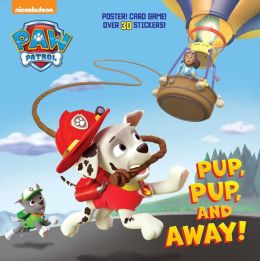 Pup, Pup, and Away! (Paw Patrol)