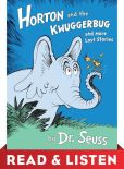 Book Cover Image. Title: Horton and the Kwuggerbug and more Lost Stories:  Read & Listen Edition, Author: Dr. Seuss