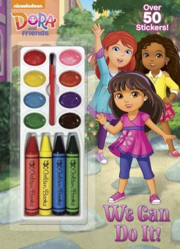 We Can Do It! (Dora and Friends)