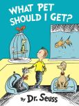 Book Cover Image. Title: What Pet Should I Get?, Author: Seuss