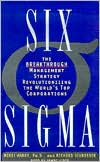 Six SIGMA: The Breakthrough Management Strategy Revoluntionizing the World's Top Corporations