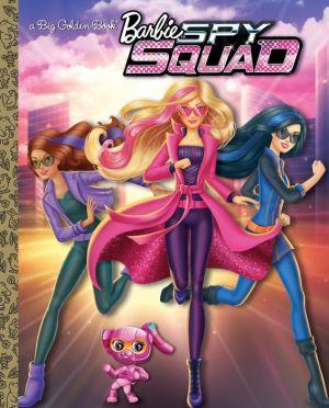 Barbie Spy Squad Big Golden Book (Barbie Spy Squad)