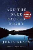 Book Cover Image. Title: And the Dark Sacred Night (Signed Book), Author: Julia Glass