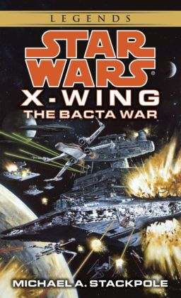 Star Wars X-Wing #4: The Bacta War