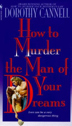 How to Murder the Man of Your Dreams (Ellie Haskell Series #7)
