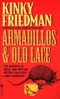 Armadillos and Old Lace (Kinky Friedman Series #7)