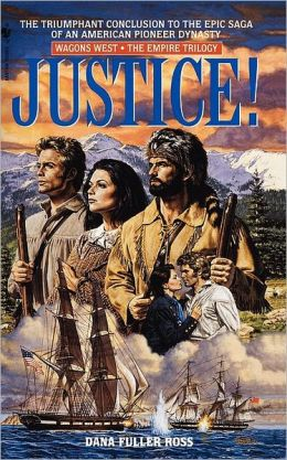 Justice! (Wagons West: The Empire Trilogy #3)