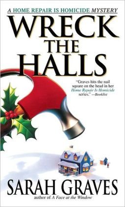 Wreck the Halls (Home Repair Is Homicide Series #5)