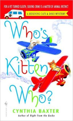 Who's Kitten Who? (Reigning Cats and Dogs Series #6)