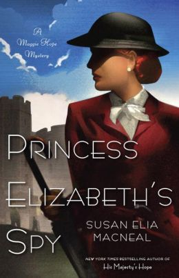 Princess Elizabeth's Spy (Maggie Hope Series #2)
