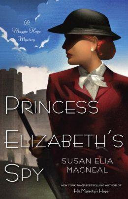 Princess Elizabeth's Spy (Maggie Hope Series #2)