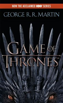 A Game of Thrones (A Song of Ice and Fire #1) (Movie Tie-In Edition)