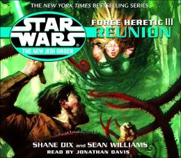 Force Heretic III Reunion (Star Wars New Jedi Order Series)