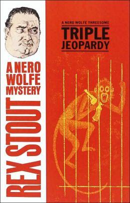 Triple Jeopardy (Nero Wolfe Series)