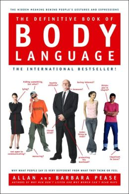 The Definitive Book of Body Language: Why What People Say Is Very Different from What They Think or Feel