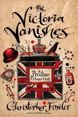 The Victoria Vanishes (Peculiar Crimes Unit Series #6)