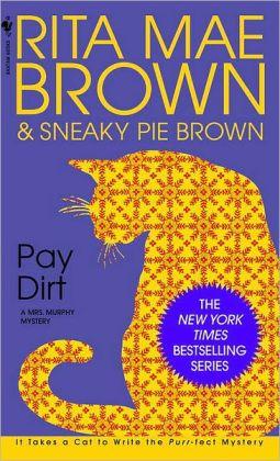Pay Dirt (Mrs. Murphy Series #4)