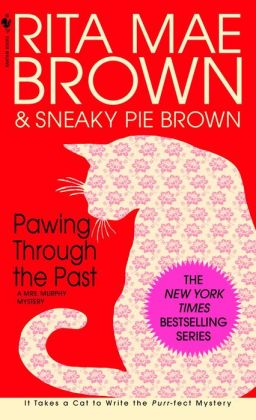 Pawing through the Past (Mrs. Murphy Series #8)