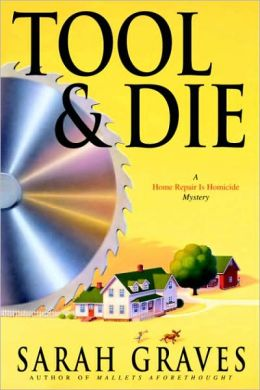 Tool and Die (Home Repair Is Homicide Series #8)
