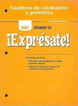 ?Expr?sate!: Cuaderno de vocabulario y grammatica Adapted Practice Level 1A