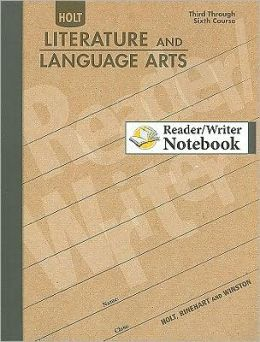Holt Literature and Language Arts Reader/Writer Notebook: Third Through Sixth Course