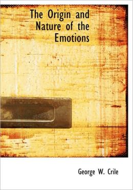 The Origin And Nature Of The Emotions (Large Print Edition)