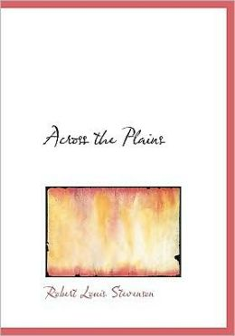 Across The Plains (Large Print Edition)