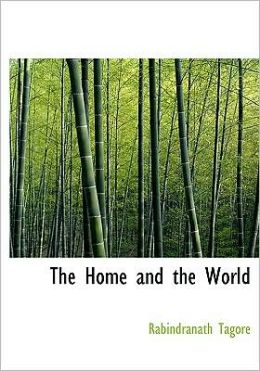 The Home And The World (Large Print Edition)
