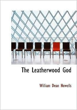 The Leatherwood God (Large Print Edition)