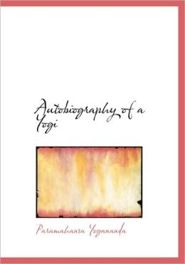 Autobiography Of A Yogi (Large Print Edition)