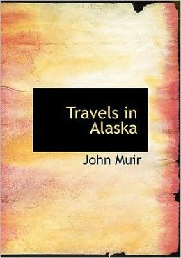 Travels In Alaska (Large Print Edition)