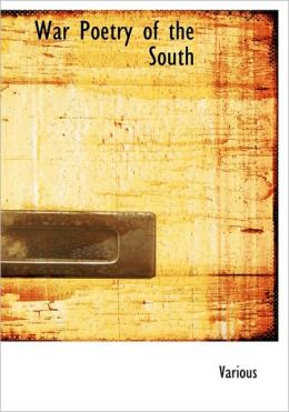 War Poetry Of The South (Large Print Edition)