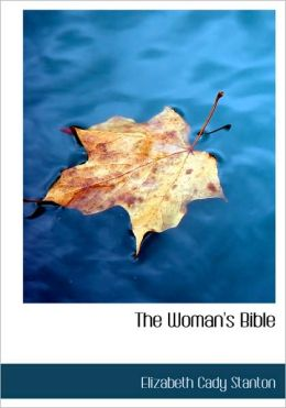 The Woman's Bible (Large Print Edition)