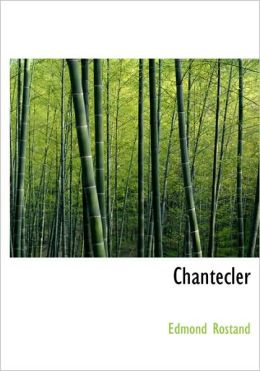 Chantecler (Large Print Edition)