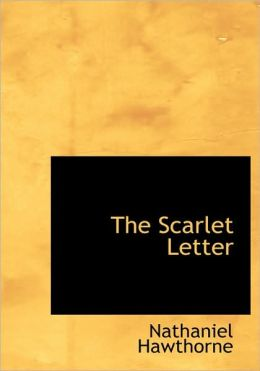 The Scarlet Letter (Large Print Edition)
