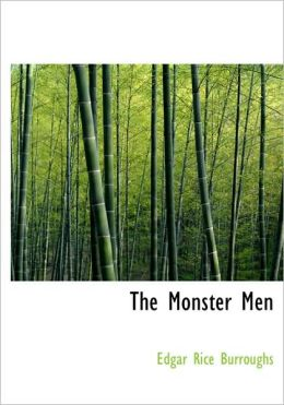 The Monster Men (Large Print Edition)