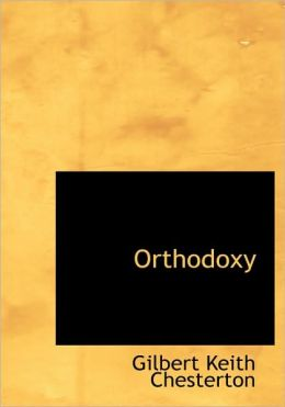 Orthodoxy (Large Print Edition)