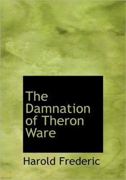The Damnation Of Theron Ware (Large Print Edition)