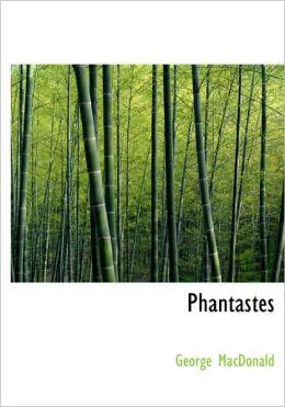 Phantastes, A Faerie Romance for Men and Women