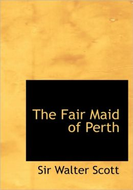 The Fair Maid Of Perth (Large Print Edition)
