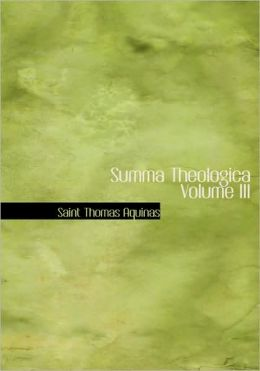 Summa Theologica Volume Iii (Large Print Edition)