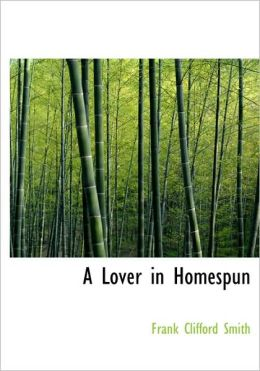 A Lover In Homespun (Large Print Edition)