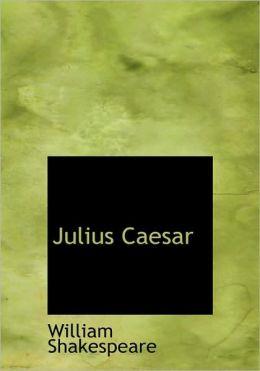 Julius Caesar (Large Print Edition)
