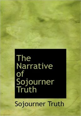 The Narrative Of Sojourner Truth (Large Print Edition)