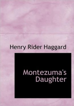 Montezuma's Daughter (Large Print Edition)