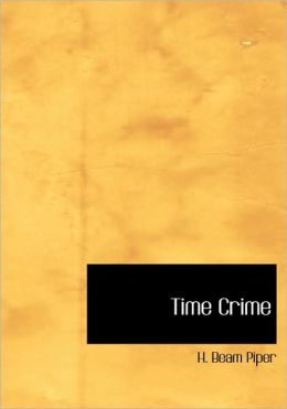 Time Crime (Large Print Edition)