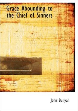 Grace Abounding to the Chief of Sinners (Large Print Edition)